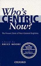 Who's Centric Now?: The Present State of Post-Colonial Englishes