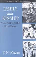 Family and Kinship: A Study of the Pandits of Rural Kashmir 2/e