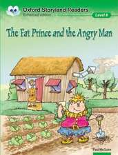 Oxford Storyland Readers Level 8: The Fat Prince and the Angry Man
