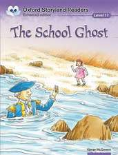 Oxford Storyland Readers Level 11: The School Ghost