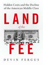 Land of the Fee: Hidden Costs and the Decline of the American Middle Class