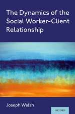 The Dynamics of the Social Worker-Client Relationship