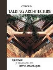 Talking Architecture: Raj Rewal in Conversation with Ramin Jahanbegloo