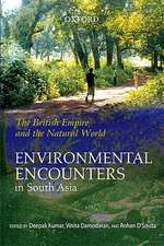 The British Empire and the Natural World: Environmental Encounters in South Asia