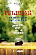 Policing Delhi: Urbanization, Crime, and Law Enforcement
