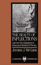 The Beauty of Inflections: Literary Investigations in Historical Method and Theory