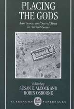 Placing the Gods: Sanctuaries and Sacred Space in Ancient Greece
