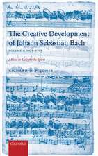 The Creative Development of J. S. Bach Volume 1: 1695-1717: Music to Delight the Spirit