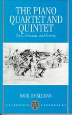 The Piano Quartet and Quintet: Style, Structure, and Scoring