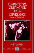 Romanticism, Writing, and Sexual Difference: Essays on The Prelude