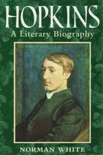 Hopkins: A Literary Biography
