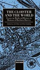 The Cloister and the World: Essays in Medieval History in Honour of Barbara Harvey