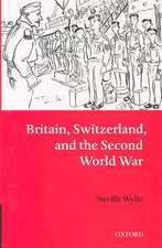 Britain, Switzerland, and the Second World War