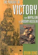 The Pursuit of Victory: From Napoleon to Saddam Hussein