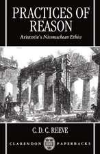 Practices of Reason: Aristotle's Nicomachean Ethics