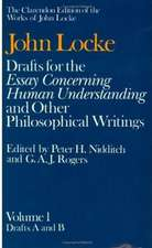 John Locke: Drafts for the Essay Concerning Human Understanding and Other Philosophical Writings: Volume I: Drafts A and B
