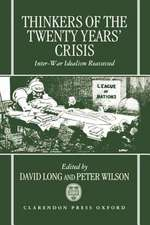 Thinkers of the Twenty Years' Crisis: Inter-War Idealism Reassessed