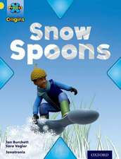 Project X Origins: Yellow Book Band, Oxford Level 3: Weather: Snow Spoons