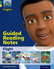 Project X Origins: Green Book Band, Oxford Level 5: Flight: Guided reading notes