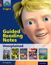 Project X Origins: Dark Red Book Band, Oxford Level 18: Unexplained: Guided reading notes