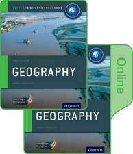 Oxford IB Diploma Programme: Geography Print and Enhanced Online Course Book Pack