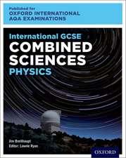 International GCSE Combined Sciences Physics for Oxford International AQA Examinations