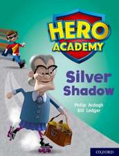 Hero Academy: Oxford Level 8, Purple Book Band: Silver Shadow