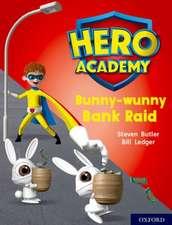 Hero Academy: Oxford Level 7, Turquoise Book Band: Bunny-wunny Bank Raid