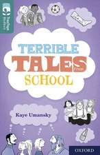 Oxford Reading Tree TreeTops Reflect: Oxford Level 16: Terrible Tales From School