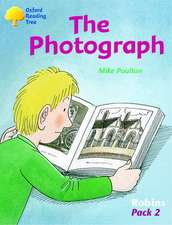 Oxford Reading Tree: Levels 6-10: Robins: Pack 2: the Photograph