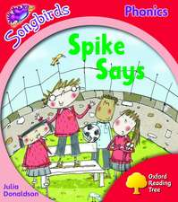 Oxford Reading Tree: Level 4: Songbirds: Spike Says