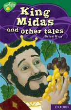 Oxford Reading Tree: Level 12: TreeTops Myths and Legends: King Midas and other tales