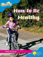 Oxford Reading Tree: Level 3: Fireflies: How to be Healthy