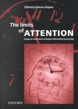 The Limits of Attention: Temporal Constraints in Human Information Processing
