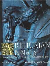 The Arthurian Annals: The Tradition in English from 1250-2000