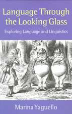 Language Through the Looking Glass: Exploring Language and Linguistics