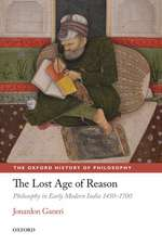 The Lost Age of Reason: Philosophy in Early Modern India 1450-1700