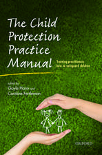 The Child Protection Practice Manual: Training practitioners how to safeguard children