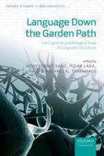 Language Down the Garden Path: The Cognitive and Biological Basis for Linguistic Structures