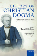 History of Christian Dogma: by Ferdinand Christian Baur
