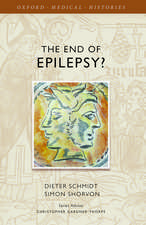 The End of Epilepsy?: A history of the modern era of epilepsy research 1860-2010