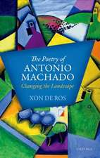 The Poetry of Antonio Machado: Changing the Landscape