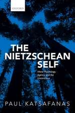 The Nietzschean Self: Moral Psychology, Agency, and the Unconscious