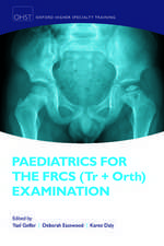 Paediatrics for the FRCS (Tr + Orth) Examination