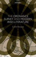 The Ordnance Survey and Modern Irish Literature