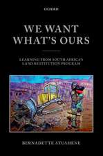 We Want What's Ours: Learning from South Africa's Land Restitution Program