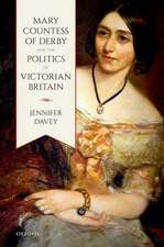 Mary, Countess of Derby, and the Politics of Victorian Britain