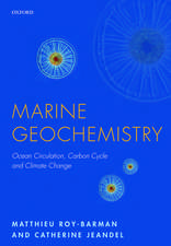 Marine Geochemistry: Ocean Circulation, Carbon Cycle and Climate Change
