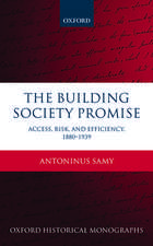 The Building Society Promise: Access, Risk, and Efficiency 1880-1939