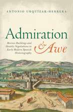 Admiration and Awe: Morisco Buildings and Identity Negotiations  in Early Modern Spanish Historiography